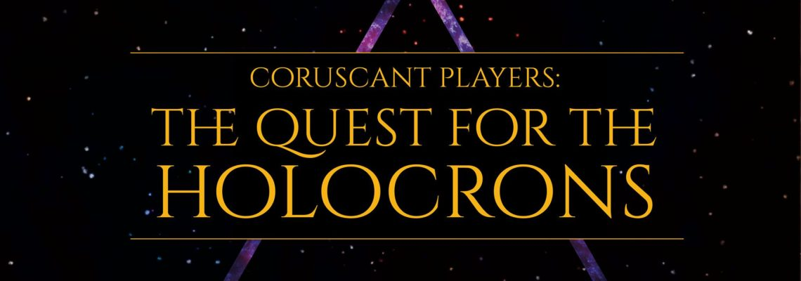 Coruscant Players: Quest For The Holocrons